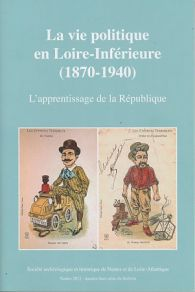 La vie politique en Loire-Inférieure (1870-1940)